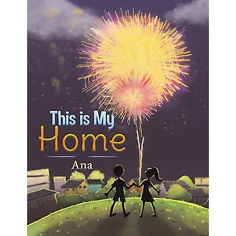 This is My Home by Ana