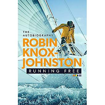 Running Free - The Autobiography by Robin Knox-Johnston - 978147117765