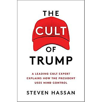 The Cult of Trump - A Leading Cult Expert Explains How the President U