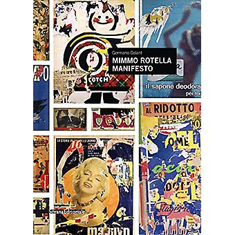 Mimmo Rotella - Manifesto by Germano Celant - 9788836641123 Book