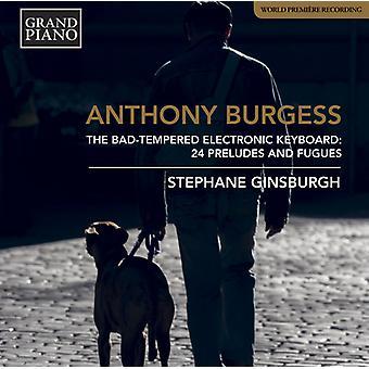 Burgess / Ginsburgh - Bad Tempered Electronic Keyboard [CD] USA import