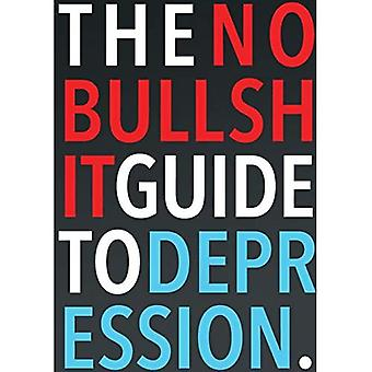 The No-Bulls*it Guide to Depression