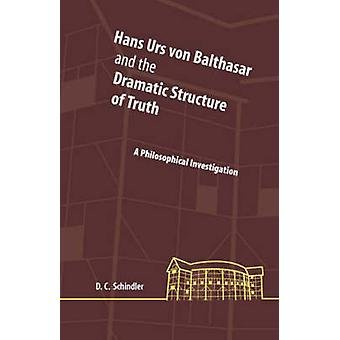 Hans Urs von Balthasar and the Dramatic Structure of Truth