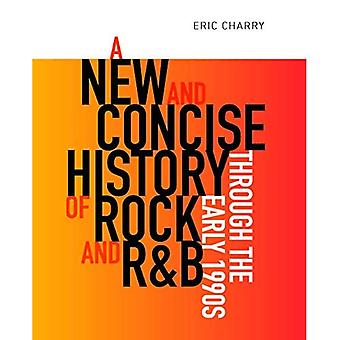 A New and Concise History of Rock and R&B through the Early 1990s
