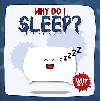 Sleep Why Do I