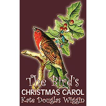 The Bird's Christmas Carol by Kate Douglas Wiggin - Fiction - Histori