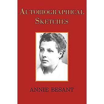Autobiographical Sketches by Annie Besant - 9781604501810 Book