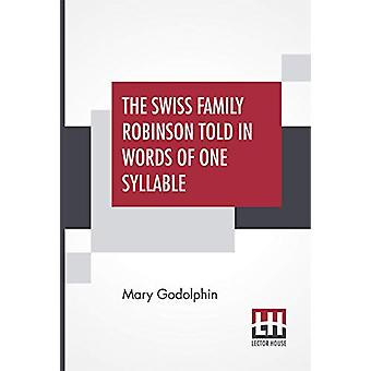 The Swiss Family Robinson Told In Words Of One Syllable by Mary Godol