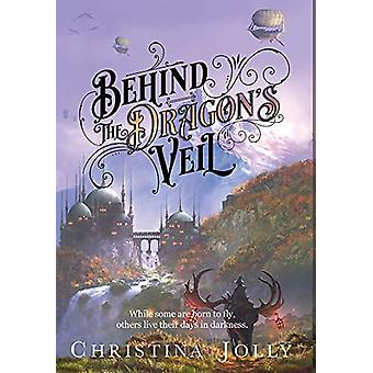 Behind the Dragon's Veil by Christina Jolly - 9789671732618 Book