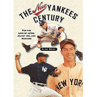 New Yankees Century: For the Love of Jeter, Joltin' Joe, and Mariano
