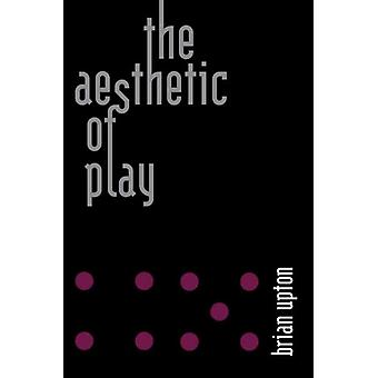 The Aesthetic of Play by Brian Upton