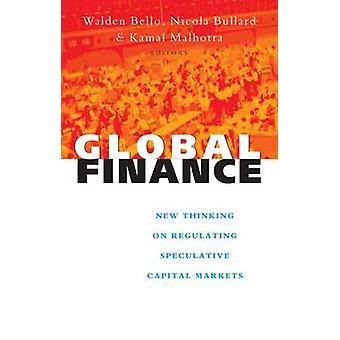 Global Finance by Edited by Walden Bello & Edited by Nicola Bullard & Edited by Anju Malhotra