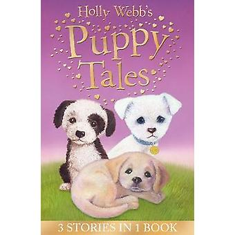 Holly Webb's Puppy Tales Alfie all Alone Sam the Stolen Puppy Max the Missing Puppy Holly Webb Animal Stories