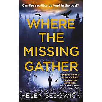 Where the Missing Gather Helen Sedgwick saw into the future and that future is now Lemn Sissay author of My Name Is Why