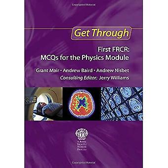 Get Through First FRCR: MCQs for the Physics Module (Get Through Series)