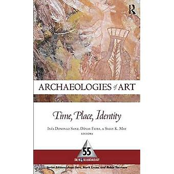 Archeologie van Art Time Place and Identity 55 One World Archaeology Series