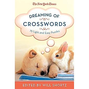 The New York Times Dreaming of Crosswords: 75 Light and Easy Puzzles