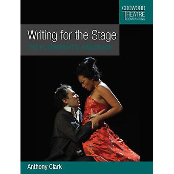 Writing for the Stage by Anthony Clark