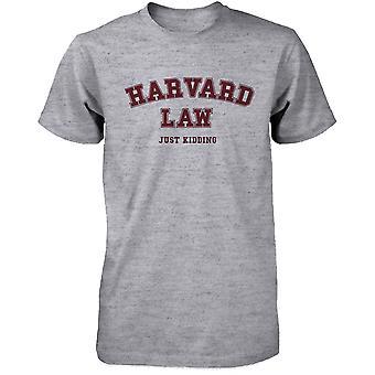 Men's Funny Harvard Law Just Kidding Gray T-Shirts Cute Back To School Tee