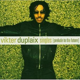 Vikter Duplaix - Singles (Prelude to the Future) [CD] USA import