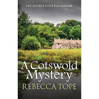 A Cotswold Mystery by Rebecca Tope - 9780749020996 Book