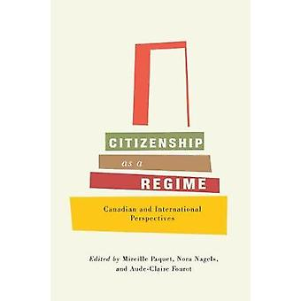Citizenship as a Regime - Canadian and International Perspectives by M