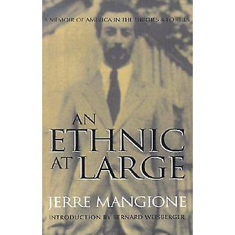 An Ethnic at Large - A Memoir of America in the Thirties and Forties (