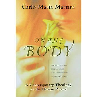 På kroppen - en modern teologi av den mänskliga kroppen av Carlo Marti