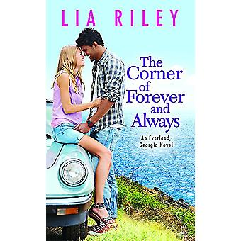 The Corner of Forever and Always by Lia Riley - 9781455568727 Book
