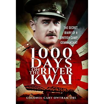 1 -000 Days on the River Kwai - The Secret Diary of a British Camp Com