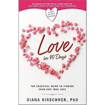 Love in 90 Days (Revised) - The Essential Guide to Finding Your Own Tr