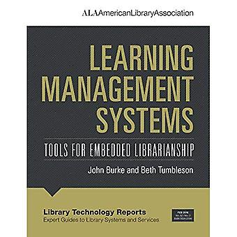 Learning Management Systems: Tools for Embedded Librarianship (Library Technology Reports)