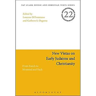 New Vistas on Early Judaism and Christianity: From Enoch to Montreal and� Back (Jewish and Christian� Texts)