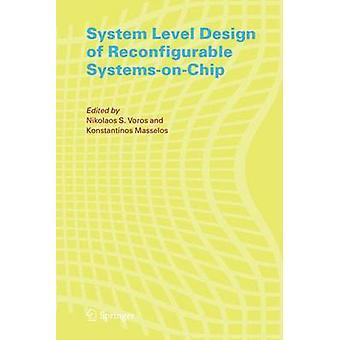 System-Level-Design der rekonfigurierbare SystemsonChip von Voros & Nikolaos