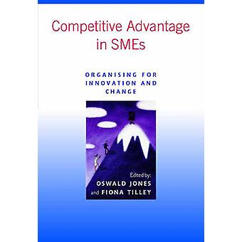 Competitive Advantage in SMEs by Jones