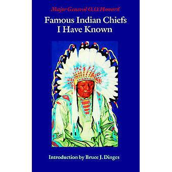 Famous Indian Chiefs I Have Known by Howard & Major General O. O.