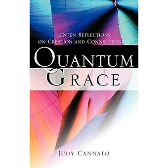 Quantum Grace by Cannato & Judy