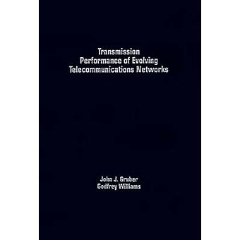 Transmission Performance of Evolving Telecommunications Networks by Gruber & John G.