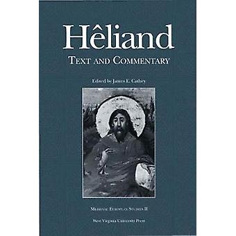 Heliand Text and Commentary by Cathey & James E.
