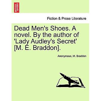 Chaussures pour hommes morts. Un roman. Par l'auteur de Lady Audleys Secret M. E. Braddon. par Anonymous