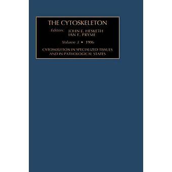 Zytoskeletts in spezialisierten Geweben und im pathologischen Zuständen von Hesketh & John E.