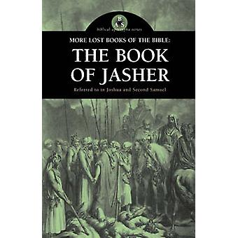More Lost Books of the Bible The Book of Jasher by Anonymous &