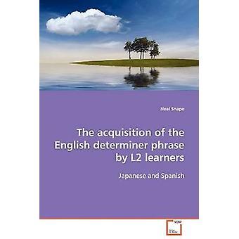 Erhvervelse af dansk determiner sætning af L2 elever af Snape & Neal