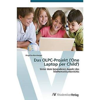 Das OLPCProjekt yksi laptop per lapsi Kornberger Angelika