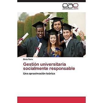 Gestin universitaria socialmente verantwoordelijk door Yoris Ons