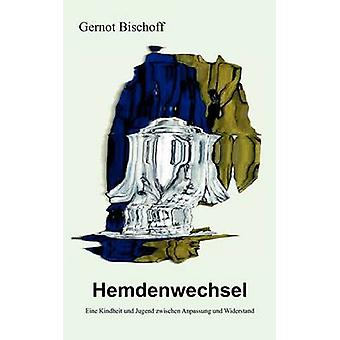 Hemdenwechsel di Bischoff & Gernot