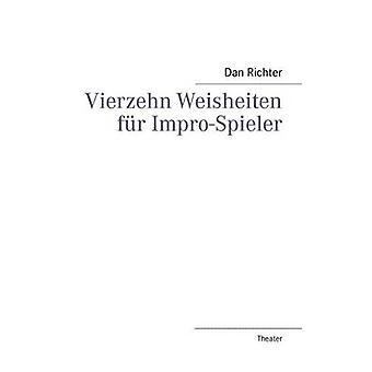 Vierzehn Weisheiten fr ImproSpieler by Richter & Dan