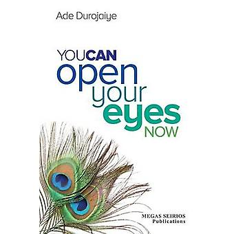 YOU CAN OPEN YOUR EYES NOW by Durojaiye & Ade