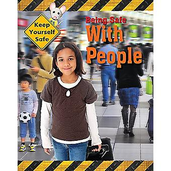 Keep Yourself Safe - Being Safe with People by Honor Head - 9781445144