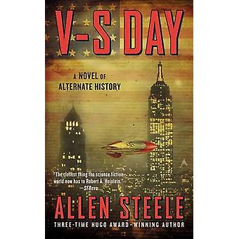 V-S Day by Allen Steele - 9780425259757 Book